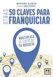 Otras 50 Claves Para Franquiciar by Mariano Alonso image