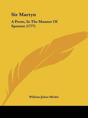 Sir Martyn: A Poem, In The Manner Of Spenser (1777) by William Julius Mickle image