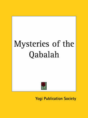 Mysteries of the Qabalah (1922) by Publication So Yogi Publication Society
