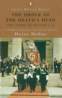 The Order of the Death's Head: The Story of Hitler's SS by Heinz Hohne