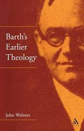 Barth's Earlier Theology by J.B. Webster