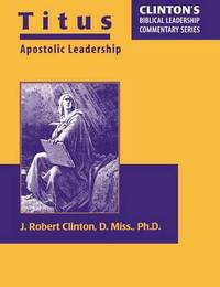 Titus--Apostolic Leadership by Dr J. Robert Clinton image