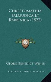 Chrestomathia Talmudica Et Rabbinica (1822) by Georg Benedict Winer