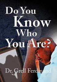 Do You Know Who You Are? by Grell Ferdinand, Dr