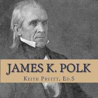 James K. Polk by Keith Pruitt image