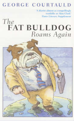 The Fat Bulldog Roams Again by George Courtauld image