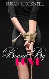 Bound by Love by Susan Horsnell