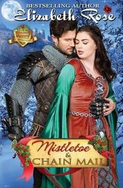 Mistletoe and Chain Mail by Elizabeth Rose