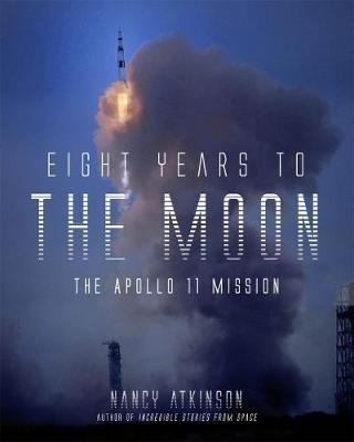 Eight Years to the Moon by Nancy Atkinson