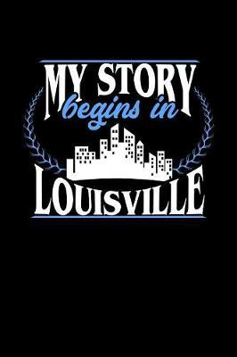 My Story Begins in Louisville by Dennex Publishing
