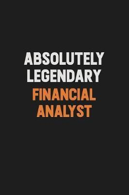 Absolutely Legendary Financial analyst by Camila Cooper