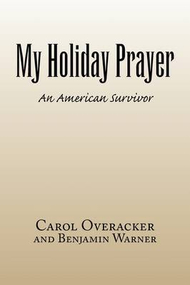 My Holiday Prayer by Overacker And Benjamin Warner Carol Overacker and Benjamin Warner image