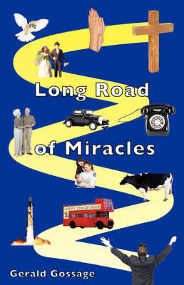 Long Road of Miracles by Gerald, Gossage