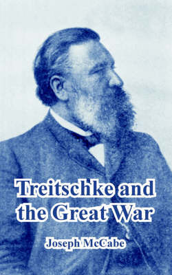 Treitschke and the Great War by Joseph McCabe