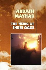 The Heirs of Three Oaks by Ardath Mayhar image