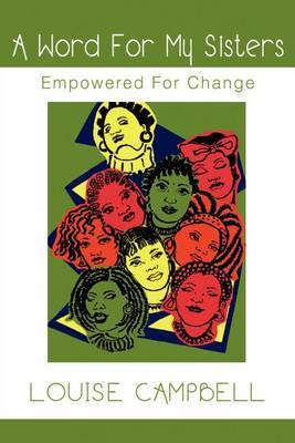 Word for My Sisters: Empowered for Change by Lecturer History of Art Department Louise Campbell (University of Warwick)