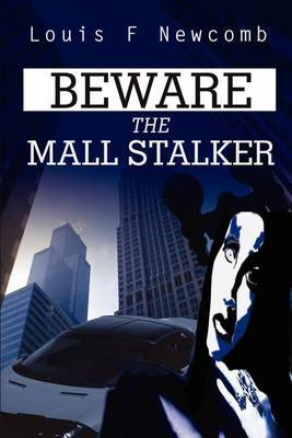 Beware the Mall Stalker by Louis F Newcomb image