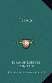 Petals by Eleanor Luetcke Steinfeldt