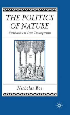 The Politics of Nature by Nicholas Roe