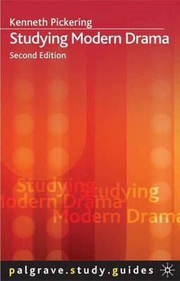 Studying Modern Drama by Kenneth Pickering