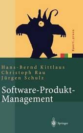Software-Produkt-Management: Nachhaltiger Erfolgsfaktor Bei Herstellern Und Anwendern by Hans-Bernd Kittlaus