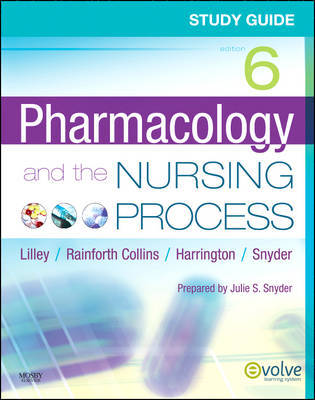 Study Guide for Pharmacology and the Nursing Process by Linda Lane Lilley image