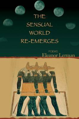 The Sensual World Re-Emerges by Eleanor Lerman image
