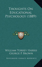 Thoughts on Educational Psychology (1889) by William Torrey Harris