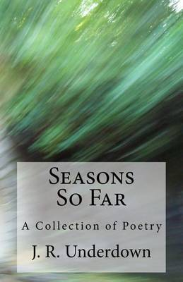 Seasons So Far by J R Underdown image