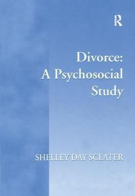 Divorce: A Psychosocial Study by Shelley Day-Sclater
