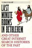 Last Minute Rooms in Bethlehem by Dale Shaw