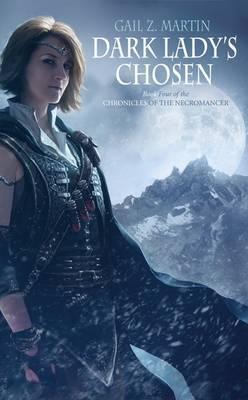 Dark Ladys Chosen (Chronicles of the Necromancer #4) by Gail Z Martin image