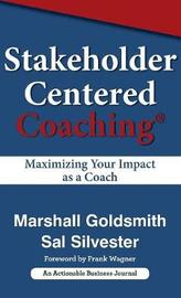 Stakeholder Centered Coaching by Marshall Goldsmith