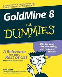 GoldMine 8 For Dummies by Joel Scott