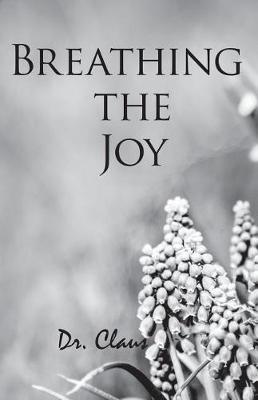 Breathing the Joy by Dr Claus