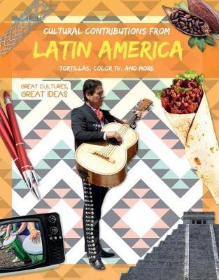 Cultural Contributions from Latin America by Holly Duhig