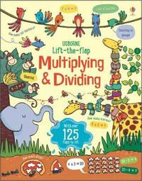Lift the Flap Multiplying and Dividing by Lara Bryan