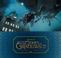 The Art of Fantastic Beasts: The Crimes of Grindelwald by Dermot Power