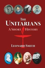 The Unitarians by Leonard Smith