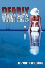 Deadly Waters by Elizabeth Williams