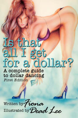 Is That All I Get for a Dollar?: A Complete Guide to Dollar Dancing - First Edition by Fiona image
