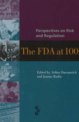 Perspectives on Risk and Regulation: The FDA at 100 by Arthur A Daemmrich image