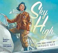 Sky High: The True Story of Maggie Gee by Marissa Moss image
