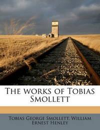 The Works of Tobias Smollett Volume 2 by Tobias George Smollett