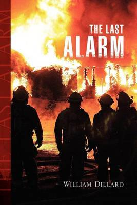 The Last Alarm by William Dillard image