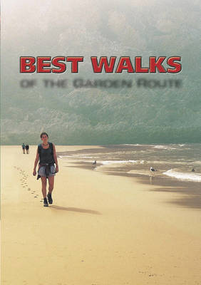 Best Walks of the Garden Route by Colin Paterson-Jones