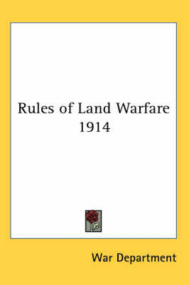 Rules of Land Warfare 1914 by War Department