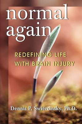 Normal Again: Redefining Life with Brain Injury by Dennis P. Swiercinsky image