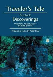 Traveler's Tale -- First Book by Roger Fiola
