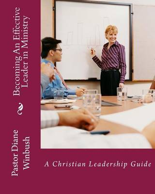 Becoming an Effective Leader in Ministry by Mrsq Diane M Winbush image